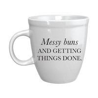 Messy Buns And Getting Things Done Mug