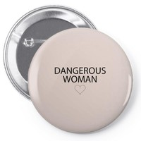 dangerous woman Pin-back button