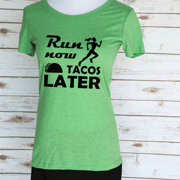 Run Now Tacos Later Casual Graphic T-Shirt. Funny Motivational Workout Quote. Scoop Neck Triblend Tee. Women's Clothing.