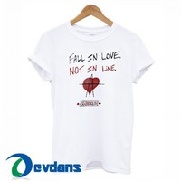 Fall In Love Not In Line T Shirt Women And Men Size S To 3XL