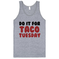 DO IT FOR TACO TUESDAY FUNNY WORKOUT SHIRT