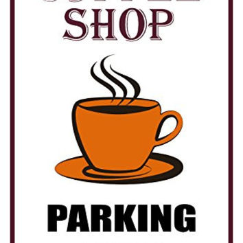 "Coffee Shop 12""X18"" Business Retail Store Parking Signs"