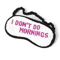 I Don't Do Mornings Sleep Mask  | Claire's