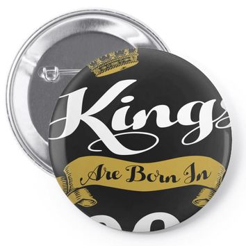 kings are born in 1980 Pin-back button