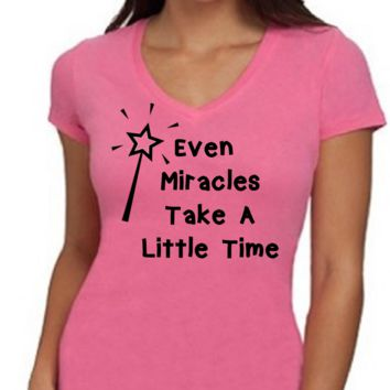 Even Miracles Take A Little Time / Love Disney /  Womens T-Shirt V Neck / Multi Color Choices / Disney Vacation / Disney Trip