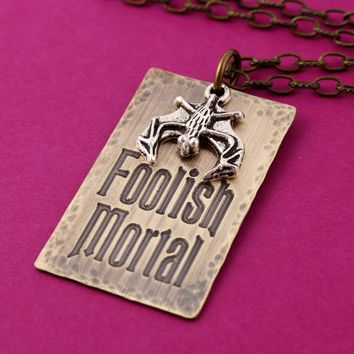 Foolish Mortal Necklace