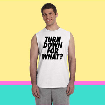 Turn Down For What Sleeveless T-shirt