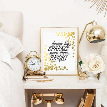Dream big Sparkle more Shine bright Printable wall art decor Inspirational Quote Gold Foil Sparkle Quote Sparkle Print Typography Print Art