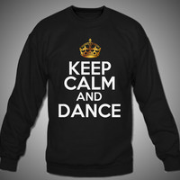 Keep Calm and Dance - Black Crewneck