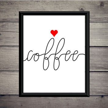 Coffee - Heart - Love - Digital Print - Instant Download - Coffee Printable - Dorm Decor - Kitchen Prints - Gift - Cafe - Bar - Minimalist