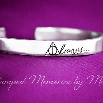 Deathly Hallows Always - Hand Stamped Aluminum Cuff Bracelet - Harry Potter Jewelry - Fangirl Gift - Snape and Lily - Hogwarts Bracelet