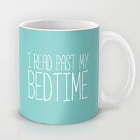 I read past my bedtime. Mug by Bookwormboutique