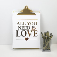 Gold Foil Print - All you need is love Poster, Typography Print, Quote Poster, Anniversary, Wedding, Home Decor, Love Quote
