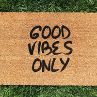 Good Vibes Only welcome mat. Hand painted, customizable doormat gives your visitors a warm greeting.