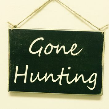 8x6 Gone Hunting Wood Sign