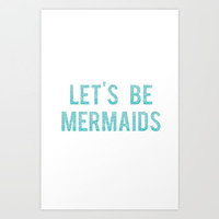 LET'S BE MERMAID, Girls Room Decor,Fashion Print,Fashionista,Modern Art,Girly Print,Mermaid Art,Quot Art Print by TypoHouse