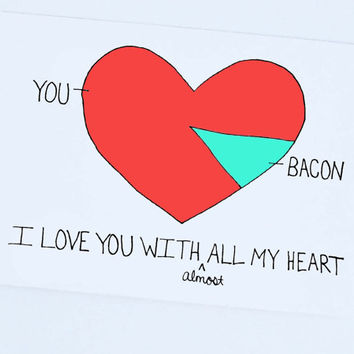 Funny I Love You Card - I Love You With Almost All My Heart Card - Bacon And Love Card