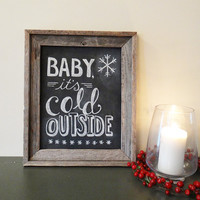 Holiday Chalkboard Sign - Chalkboard Art - Baby It's Cold Outside Christmas Decor - Framed Chalkboard Decor- Winter Wedding Sign