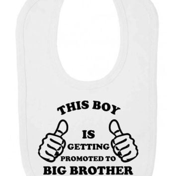 This Boy Is Getting Promoted To Big Brother Cute Birth Announcement Statement Velcro Fastening Baby Bib