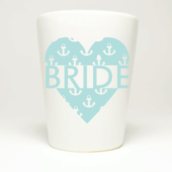 Bachelorette Party Nautical Heart Bride Shot Glass