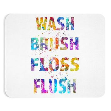 Wash Brush Floss Flush Quote Mouse Pad