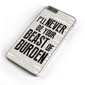 The Rolling Stones Quote I Will Never Be Our Beast Of Burden iPhone 6S Plus Case iPhone 6S Case iPhone 6 Plus Case iPhone 6 Case