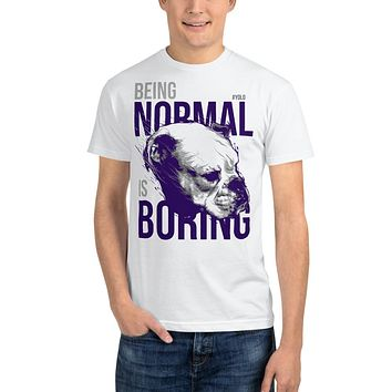 Men's Streetwear T Shirt Recycled Organic T Shirts Ethical Tees Being Normal Is Boring