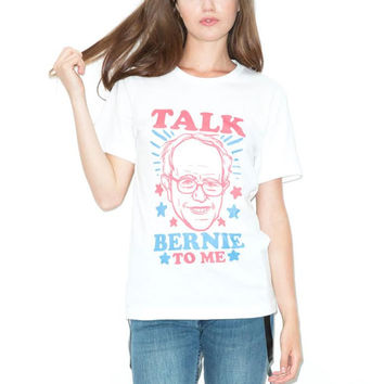 Talk Bernie To Me Shirt