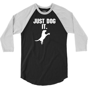 Just Dog It 3/4 Sleeve Shirt