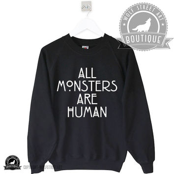 All Monsters Are Human Sweatshirt Jumper Sweater - Pinterest Tumblr Etsy- Unisex All Sizes Unisex Discount Christmas 5SOS Scary Movie Horror