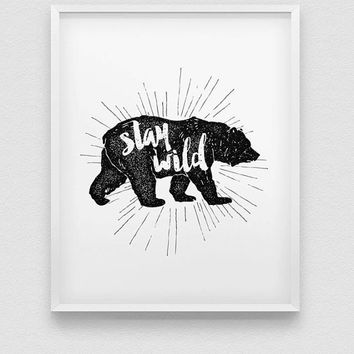 stay wild print // bear print // black and white / coral and mint home decor print //  inspirational wall decor // be wild print