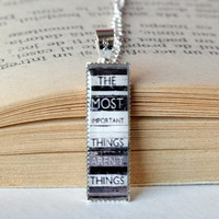 The Most Important Things Aren't Things Quote, Inspirational Quote Necklace, Motivational Pendant
