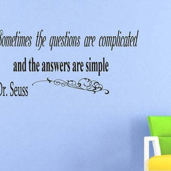 Wall Vinyl Decals Quote Decal Sometimes the questions are complicated Dr. Seuss Sayings Sticker Decals Wall Decor Murals Z19