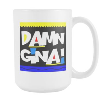 Damn Gina! Coffee Mug, 15 Ounce