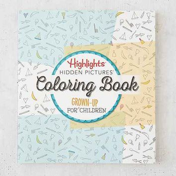 Highlights Hidden Pictures®: A Coloring Book For Grown-Up Children By Highlights