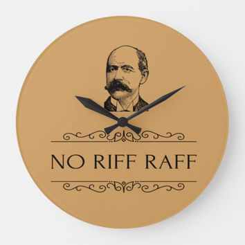 No Riff Raff slogan Large Clock | Zazzle.co.uk