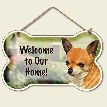Decorative Wood Sign: Welcome to Our Home sign- Chihuahua