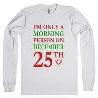 Morning Person on December 25 Red and Green-Unisex White T-Shirt