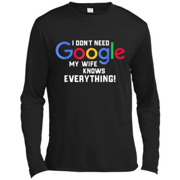 I don't Need Google My Wife Knows Everything Husband Groom T Long Sleeve Moisture Absorbing Shirt