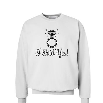 I Said Yes - Diamond Ring Sweatshirt