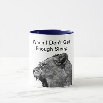 When I Don't Get Enough Sleep Coffee Mug