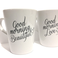 "Latte mug couple set of 2 mugs set- good morning mugs ""Beautiful and Handsome"" set perfect couple gift wedding gift, housewarming Gift"