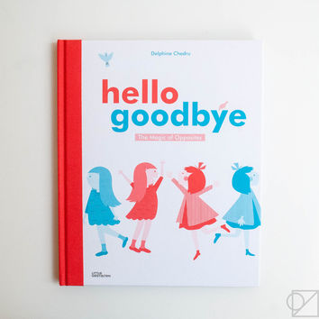 Hello Goodbye: The Magic of Opposites