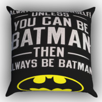 Batman Quote Zippered Pillows  Covers 16x16, 18x18, 20x20 Inches
