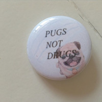 Pugs Not Drugs Pinback Button (31mm)
