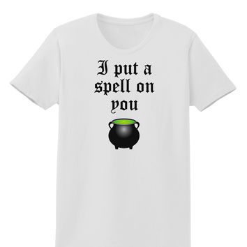 I Put A Spell On You Witches Cauldron Halloween Womens T-Shirt