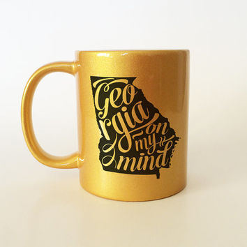 Georgia Mug, Georgia Gift, State Mug, Gift Idea, Georgia On My Mind, Georgia, Typography Mug, Gold Coffee Mug, Coffee Mug, Gifts