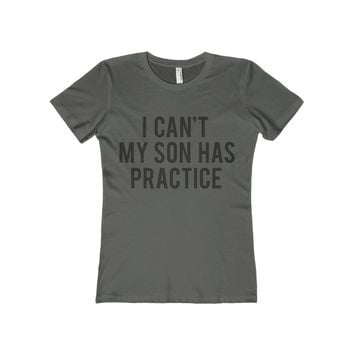 I Can't My Son Has Practice Women's Fitted Tee