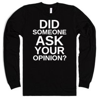 Did someone ask your opinion?-Unisex Black T-Shirt