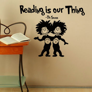 Dr Seuss Wall Decals Quotes Reading Is Our Thing Vinyl Stickers Dr Seuss Wall Decal Nursery Wall Art Vinyl Lettering Saying Quotations Q072